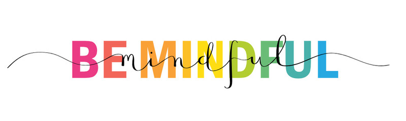 BE MINDFUL mixed typography banner with brush calligraphy