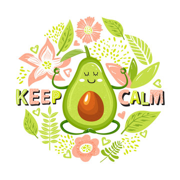 """Cartoon avocado character in yoga pose. Set of avocado fruit, flowers, leaves and trendy lettering. Stylish typography slogan design """"Keep calm"""" sign. Design for t shirts, posters, cards etc. Vector."""