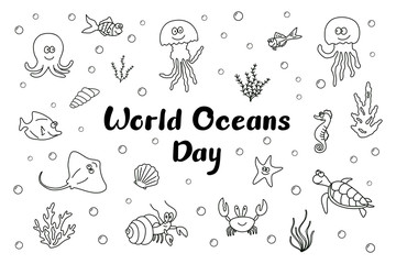 Cute smiling sea creatures with seashells, algae and bubbles; Black outline isolated on white background with handwritten text World Oceans Day; Funny doodle outline drawing; Hand drawn sketch; Vector
