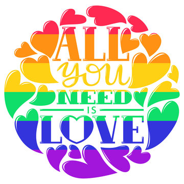 All you need is Love lettering.  LGBTQ+ related symbol in rainbow colors. Gay Pride. Raibow Community Pride Month. Love, Freedom, Support, Peace Symbol. Flat Vector Design Isolated on White Background