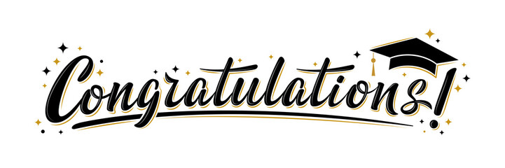"""Congratulations!"" greeting sign. Congrats Graduated. Handwritten modern brush lettering with golden stars and academic cap. Text for card, T-shirt print, banner, poster. Isolated vector"