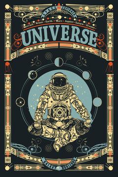 Astronaut in the lotus position. Universe slogan. Spaceman tourist. Sci-fi ornamental print, t-shirt design