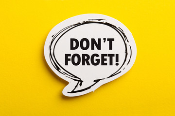 Do not Forget Reminder Speech Bubble Isolated On Yellow Background