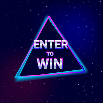 Enter to win text. Neon style.