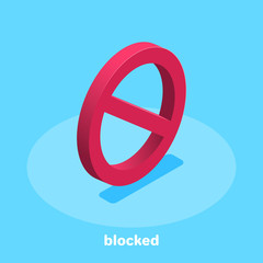 isometric vector image on a blue background, a red blocking sign, a ban on anything