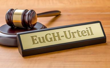 Tischaufsteller mit Richterhammer - EuGH-Urteil