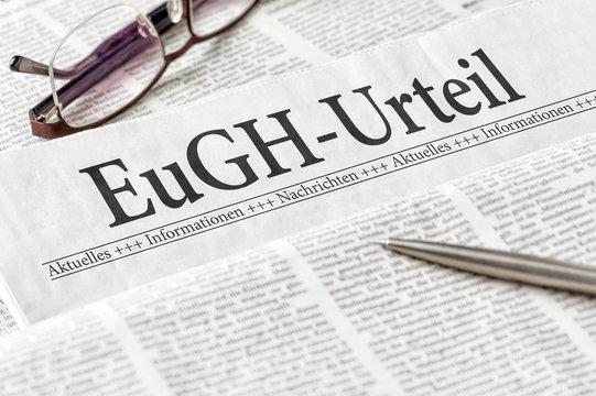 Zeitung mit der Überschrift EuGH-Urteil