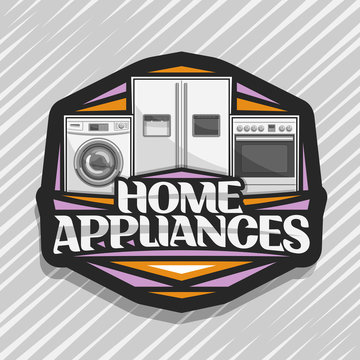 Vector logo for Home Appliances, black sticker with illustration of white washing machine, large fridge with screen, electric cooker, original lettering for words home appliances on grey background.
