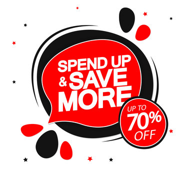 Spend up and save more, up to 70% off, Sale banner design template, discount speech bubble tag, vector illustration