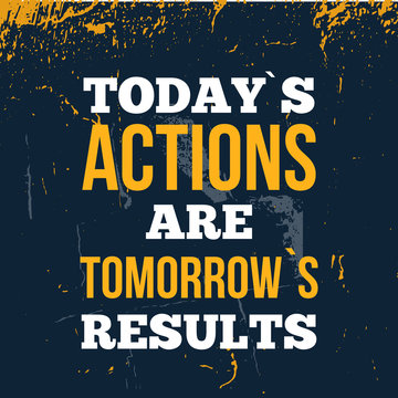 Typography poster about tomorrow results. Motivational quote. Healthy lifestyle banner.