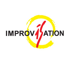 Improvisation - simple inspire motivational quote. Hand drawn beautiful lettering. Print for inspirational poster, t-shirt, bag, cups, card, flyer, sticker, badge. Cute and funny vector sign writing