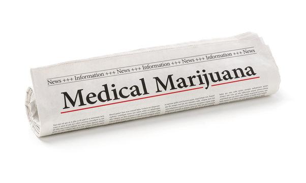 Rolled newspaper with the headline Medical marijuana