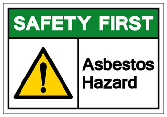 Safety First Asbestos Hazard Symbol Sign, Vector Illustration, Isolated On White Background Label .EPS10