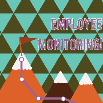 Writing note showing Employee Monitoring. Business concept for collecting information about employees at workplace Three Mountains with Hiking Trail and White Snowy Top with Flag