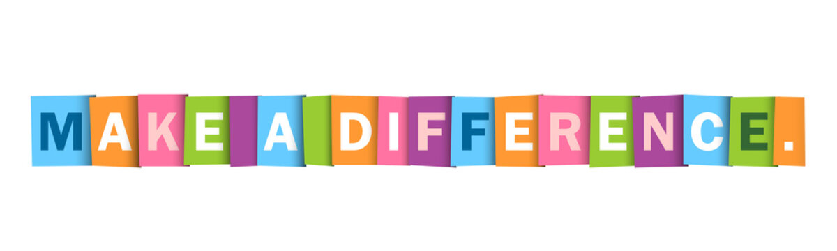 MAKE A DIFFERENCE. colorful vector typography banner
