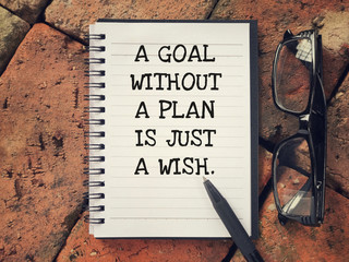 Motivational and inspirational wording - A Goal Without A Plan Is Just A Wish.