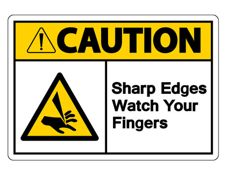 Caution Sharp Edges Watch Your Fingers Symbol Sign on white background