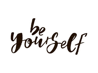 Be yourself motivation quote. Modern handlettering text. Design print for t-shirt, label, sticker, greeting card, banner, poster. Vector illustration on background.