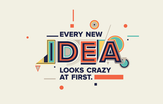 Idea quote in modern typography. idea  concept for your blog, wall graphics, typographic poster, web design and office space graphics.