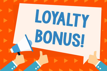 Word writing text Loyalty Bonus. Business photo showcasing reward such as money or points is given for a loyal customer Hand Holding Megaphone and Other Two Gesturing Thumbs Up with Text Balloon