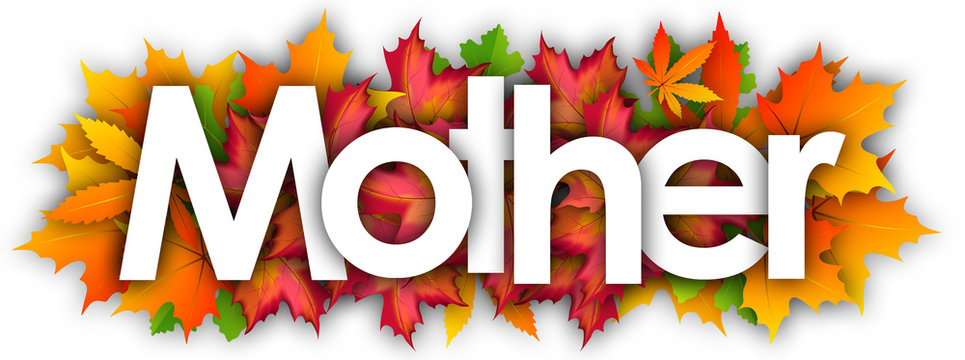 mother word and autumn leaves background