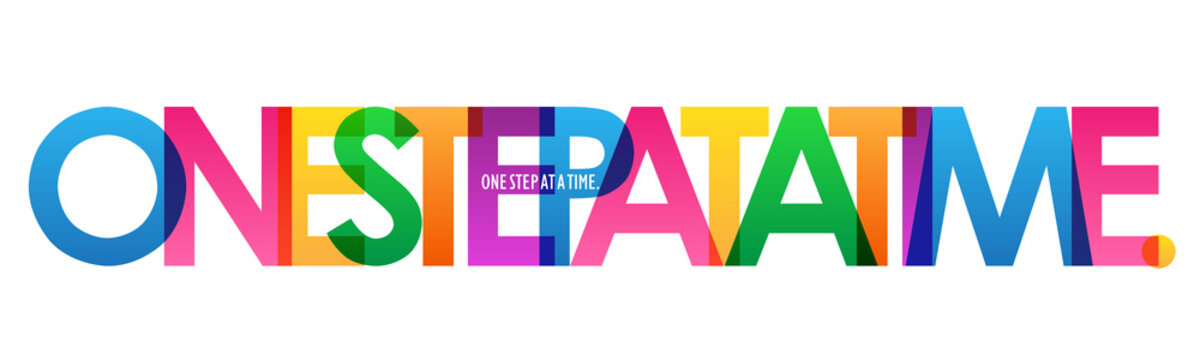ONE STEP AT A TIME. colorful inspirational words typography banner