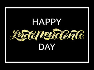 Happy Independence Day lettering with foil. Vector illustration