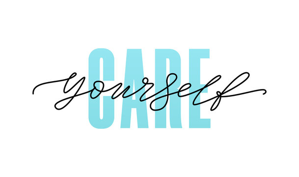 Care yourself. Self-care. Fashion typography quote. Modern calligraphy text blue love yourself. Design print