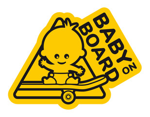 Vector sign, picture baby on skateboard. Text - Baby on board. Isolated white background.
