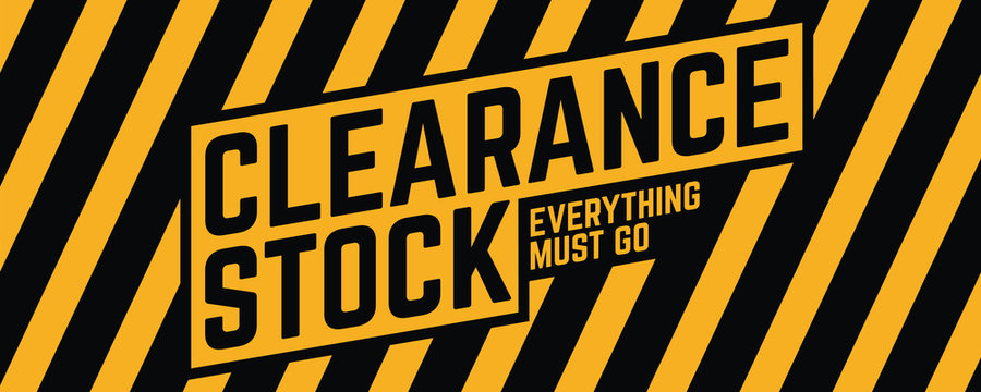 Clearance Stock Everything Must Go yellow sign