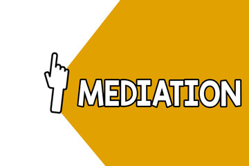 Conceptual hand writing showing Mediation. Business photo showcasing intervention dispute in order to resolve it Arbitration Relaxation.