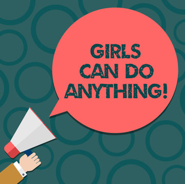 Text sign showing Girls Can Do Anything. Conceptual photo Women power feminine empowerment leadership Hu analysis Hand Holding Megaphone Blank Round Color Speech Bubble photo