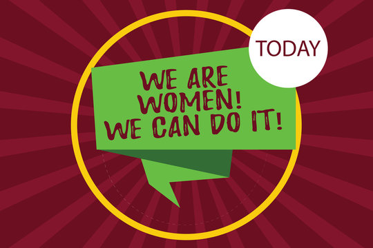 Text sign showing We Are Women We Can Do It. Conceptual photo Female power Feminine empowerment Leader woanalysis Folded 3D Ribbon Strip inside Circle Loop on Halftone Sunburst photo