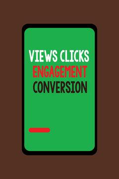 Handwriting text Views Clicks Engagement Conversion. Concept meaning Social media platform optimization.