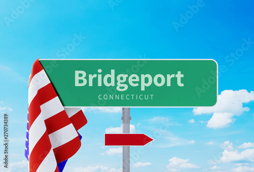 Bridgeport – Connecticut  Road or Town Sign  Flag of the