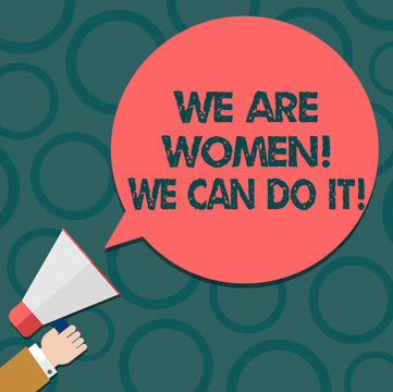 Text sign showing We Are Women We Can Do It. Conceptual photo Female power Feminine empowerment Leader woanalysis Hu analysis Hand Holding Megaphone Blank Round Color Speech Bubble photo