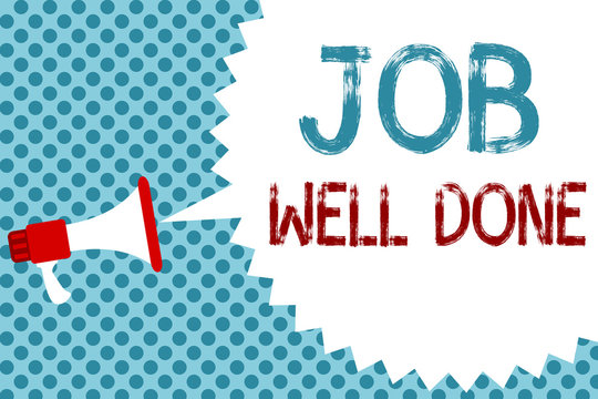 Text sign showing Job Well Done. Conceptual photo Well Performed You did it Cheers Approval Par Accomplished Megaphone loudspeaker speech bubble message blue background halftone