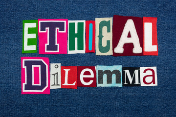 ETHICAL DILEMMA text word collage, colorful fabric on blue denim, ethics questions and situations, horizontal aspect