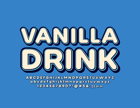 Vector marketing emblem Vanilla Drink with retro Alphabet Letters, Numbers and Symbols. Trendy 3D Font