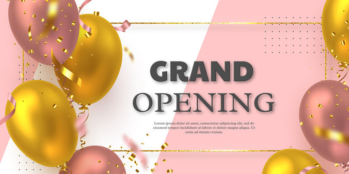 Grand opening ceremony vector banner. Realistic glossy balloons, confetti and golden glitter frame with 3d text. Opening template.