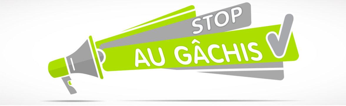 mégaphone : stop au gâchis