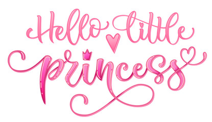 Hello little princess quote. Hand drawn modern calligraphy baby shower lettering logo phrase. Glossy pink effect, heart and crown elements. Card, prints, t-shirt, invintation, poster design.
