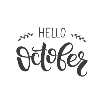 Hello october lettering. Hand written design element for card, poster. Modern calligraphy for autumn design. Vector illustration.