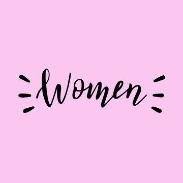 Handwritten women word. Modern lettering feminist banner. raster format.