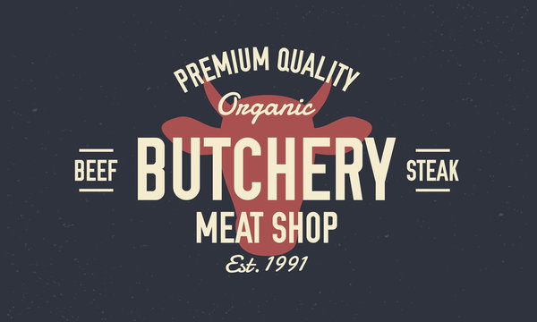 Butcher shop logo, poster. Vintage Butchery or meat shop logo, emblem. Trendy retro logo. Vintage poster with silhouette of cow head. Vector print with grunge texture.