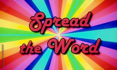 The text Spread the word, fancy font, appearing on a rainbow