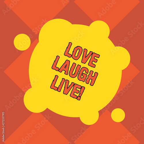 Handwriting text writing Love Laugh Live  Concept meaning Be