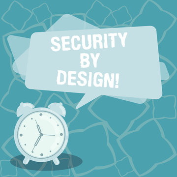 Writing note showing Security By Design. Business photo showcasing software has been designed from foundation to safe Blank Rectangular Color Speech Bubble Overlay and Analog Alarm Clock