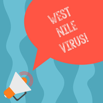 Conceptual hand writing showing West Nile Virus. Business photo text Viral infection cause typically spread by mosquitoes Megaphone with Sound Volume and Blank Color Speech Bubble
