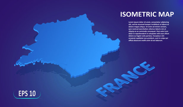 Isometric map of the FRANCE. Stylized flat map of the country on blue background. Modern isometric 3d location map with place for text or description. 3D concept for infographic. EPS 10